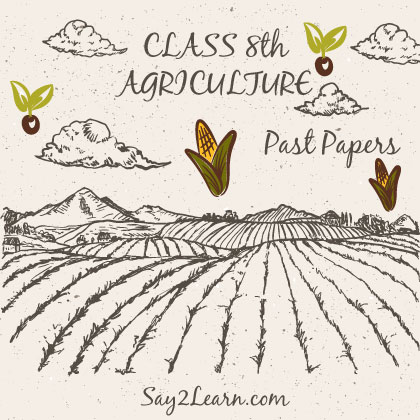 Agriculture-8th-Class-Past-Papers